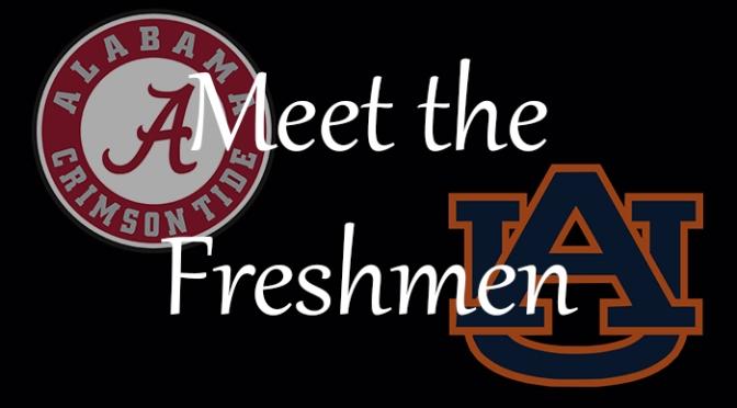 Meet the Freshmen –Alabama & Auburn